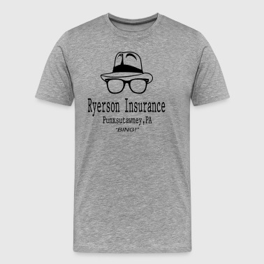 Ryerson Insurance - Groundhog Day Movie - Men's Premium T-Shirt