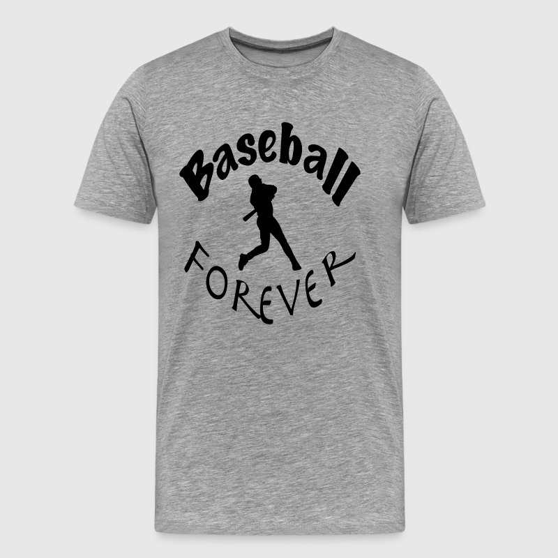 Baseball Forever - Men's Premium T-Shirt