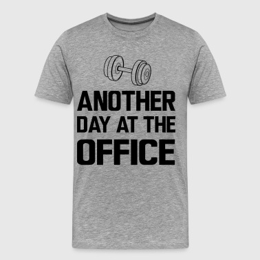 Another Day At The Office Another Day at the Office - Lifting Weights - Men's Premium T-Shirt