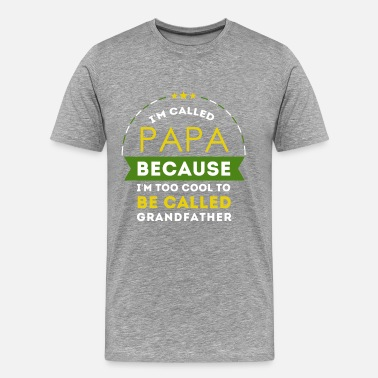 Papa Cool Sayings Family cool papa - Men's Premium T-Shirt