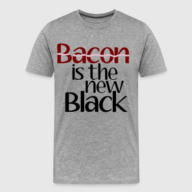 Bacon Fanatic Bacon Is The New Black - Men's Premium T-Shirt