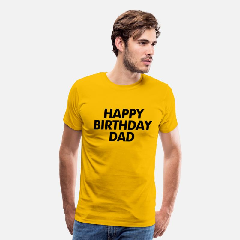 Happy Birthday Dad Mens Premium T Shirt