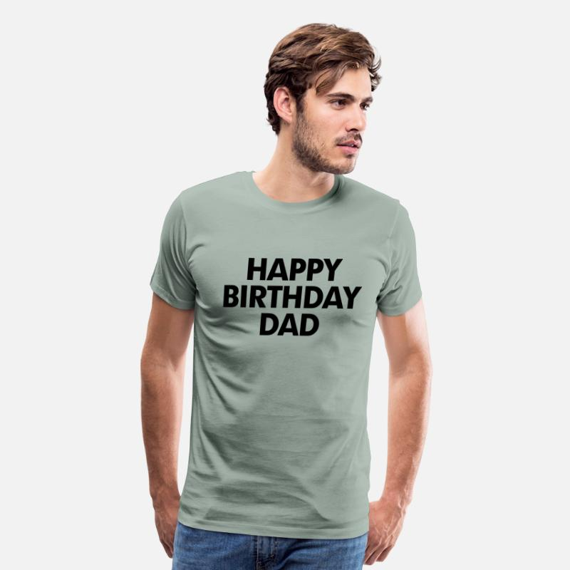Happy Birthday Dad Mens Premium T Shirt