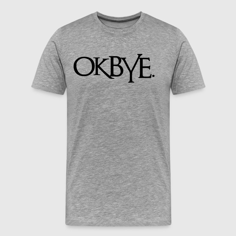 OK BYE Farewell - Men's Premium T-Shirt