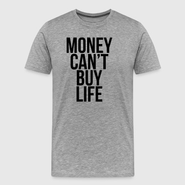 Money Can't Buy Life Quote - Men's Premium T-Shirt
