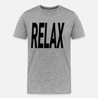 Relaxation RELAX RELAX - Men's Premium T-Shirt