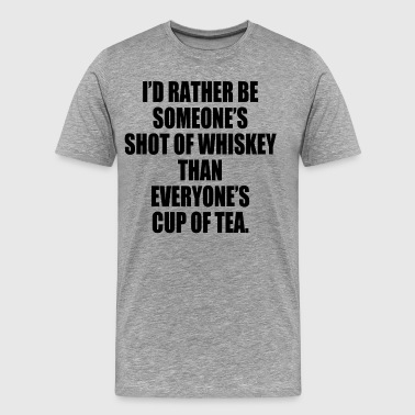 RATHER BE SHOT OF WHISKEY - Men's Premium T-Shirt