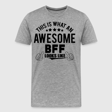 This Is What An Awesome Bff Looks Like THIS IS WHAT AN AWESOME BFF LOOKS LIKE - Men's Premium T-Shirt