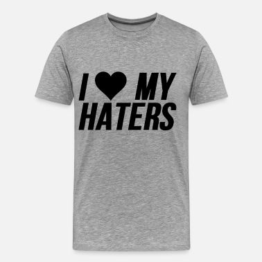 I Love My Haters I Love My Haters (Heart) - Men's Premium T-Shirt