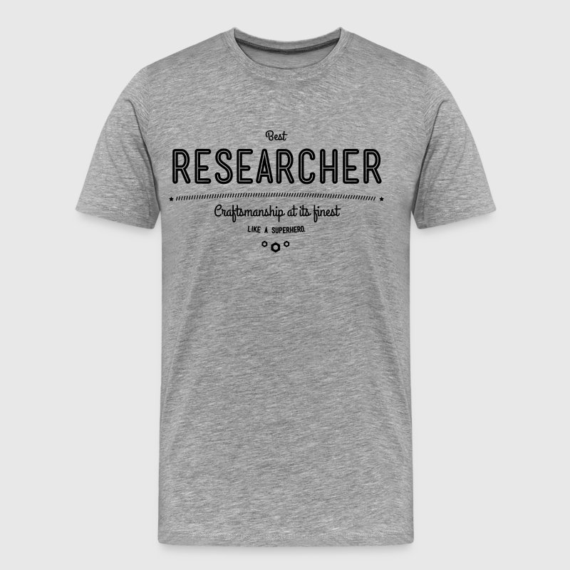 best researcher - craftsmanship at its finest - Men's Premium T-Shirt
