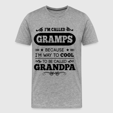 They Called Me GRAMPS - Men's Premium T-Shirt