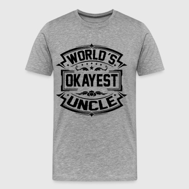 Worlds Okayest Uncle - Men's Premium T-Shirt