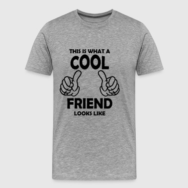 Cool Friend - Men's Premium T-Shirt