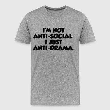 NOT ANTI-SOCIAL FUNNY - Men's Premium T-Shirt