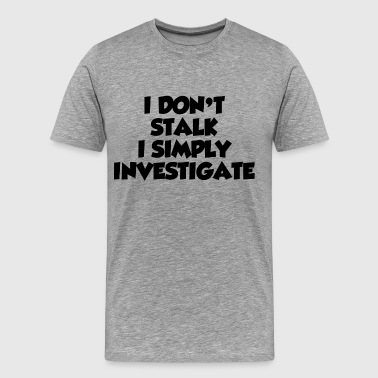 SIMPLY INVESTIGATE - Men's Premium T-Shirt