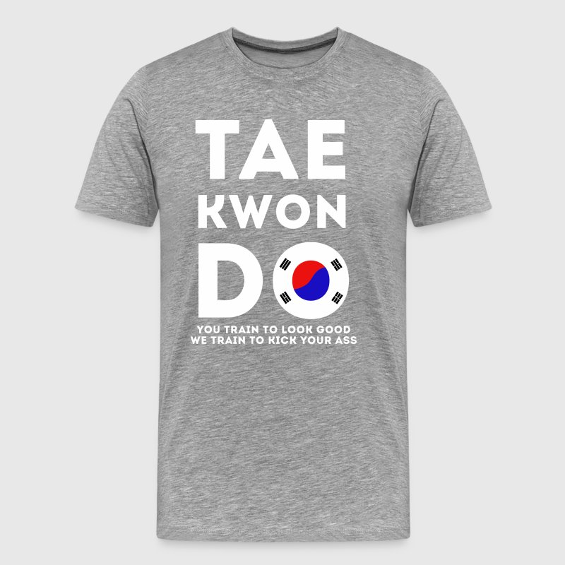 Taekwondo Train to look good Martial Arts T Shirt - Men's Premium T-Shirt