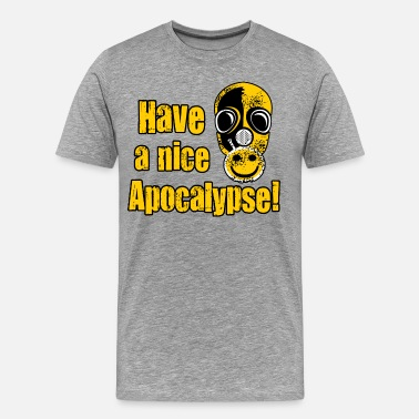 Ash-smiley Have a nice Apocalypse! - Men's Premium T-Shirt