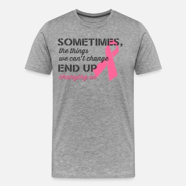 Breast Cancer Support Breast Cancer Awareness quotes Shirt - Men's Premium T-Shirt