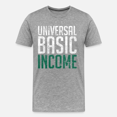 Basic Income Universal Basic Income - Men's Premium T-Shirt