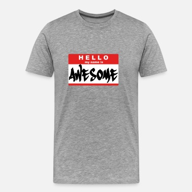 My Name Is Awesome Hello, My Name Is AWESOME - Men's Premium T-Shirt