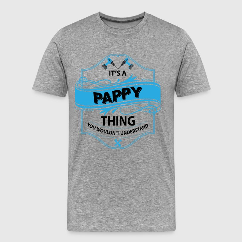 It's a Pappy thing  - Men's Premium T-Shirt