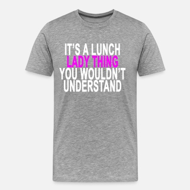 Lunch lunch_lady_thing_light_tshirt_ - Men's Premium T-Shirt