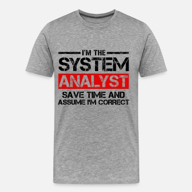 Funny Systems Analyst System Analyst - Men's Premium T-Shirt