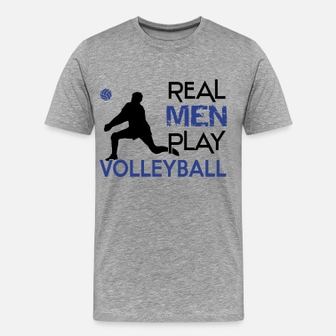 Mens Volleyball Real men play Volleyball - Men's Premium T-Shirt
