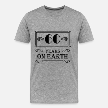 60s Quotes 60 years on earth - Men's Premium T-Shirt