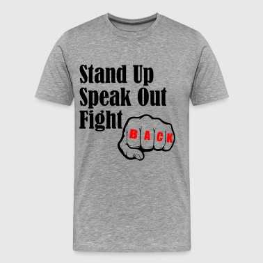 STAND UP SPEAK OUT FIGHT - Men's Premium T-Shirt