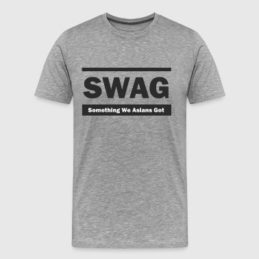 SWAG Something We Asians Got - Men's Premium T-Shirt