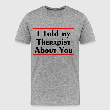 MY THERAPIST - Men's Premium T-Shirt