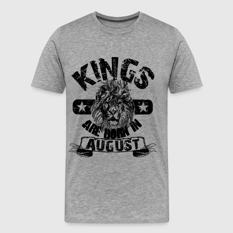 Kings Are Born In August - Men's Premium T-Shirt