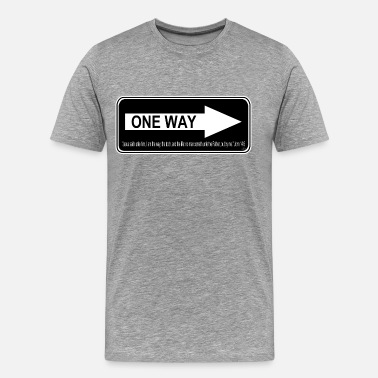 One Way One Way by GP Wear - Men's Premium T-Shirt