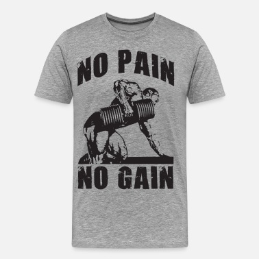 Cross Fit No Pain No Gain No Pain No Gain (Dumbbell Row) - Men's Premium T-Shirt