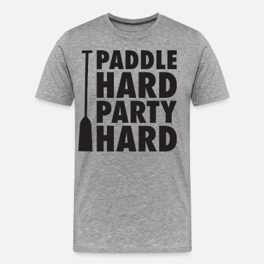 Party Hard Paddle Hard, Party Hard - Men's Premium T-Shirt