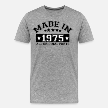 Made In 1975 All Original Parts MADE IN 1975 ALL ORIGINAL PARTS - Men's Premium T-Shirt