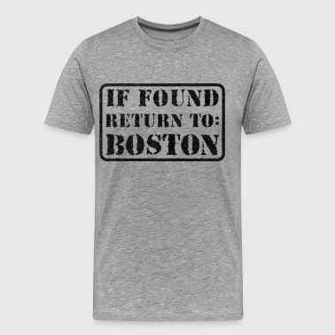 If Found Return To Boston Funny Parody Humor - Men's Premium T-Shirt
