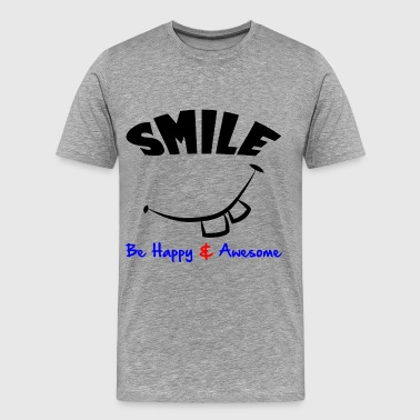Awesome Smile SMILE, HAPPY & AWESOME - Men's Premium T-Shirt