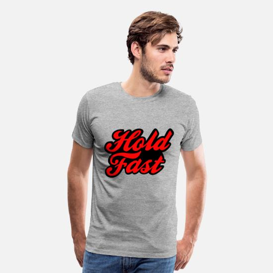 Blood T-Shirts - Hold Fast - Men's Premium T-Shirt heather gray