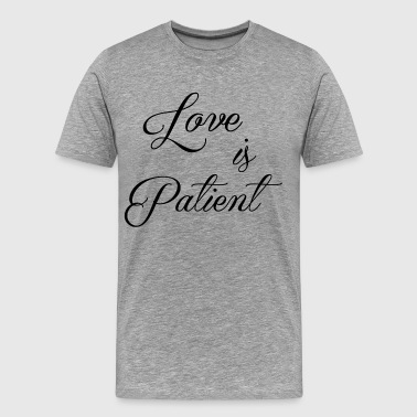 Love Is Patient love-is-patient - Men's Premium T-Shirt