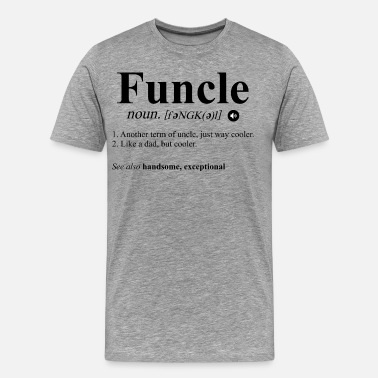 Funcle funcle funny uncle term - Men's Premium T-Shirt