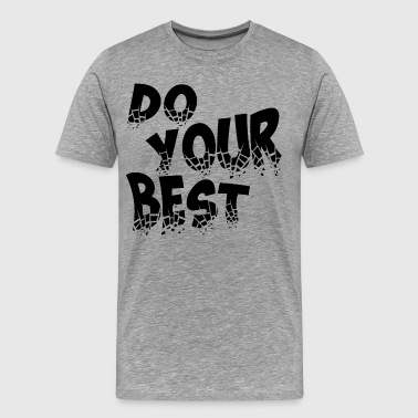 DO-YOUR-BEST - Men's Premium T-Shirt