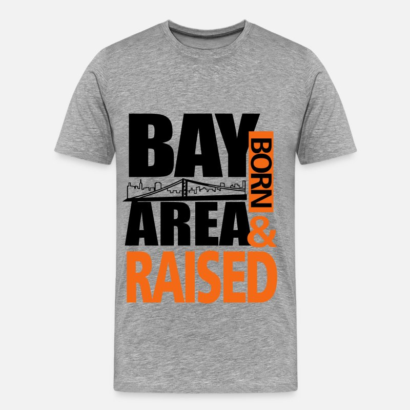 Area T-Shirts - BAY AREA - San Francisco - Born and raised - Men's Premium T-Shirt heather gray
