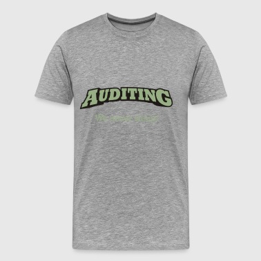 Auditing - We never sleep. - Men's Premium T-Shirt
