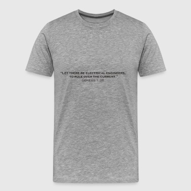 Let there be Electrical Engineers - Men's Premium T-Shirt