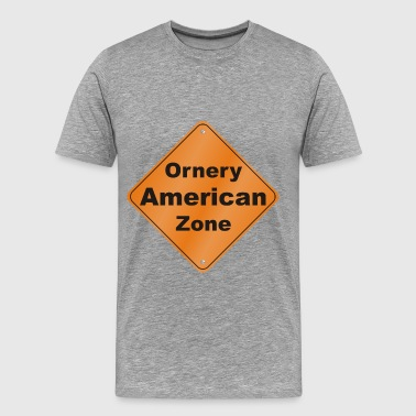 Ornery American Zone - Men's Premium T-Shirt