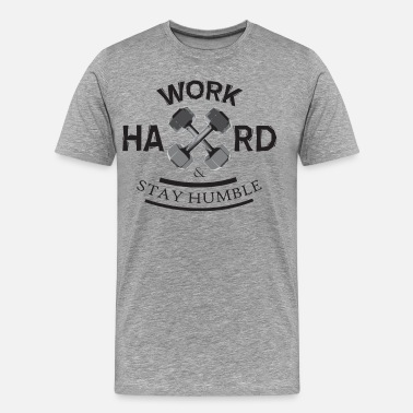 Dumbbell Clothing Work Hard and Stay Humble (Dumbbell) - Men's Premium T-Shirt
