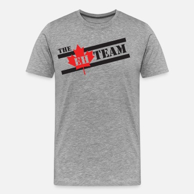 Eh The EH Team - Men's Premium T-Shirt