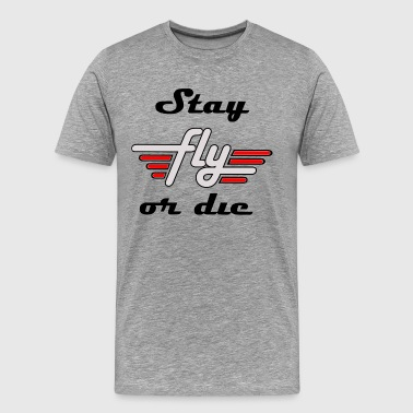 Chevy Woods Stay Fly Or Die - Men's Premium T-Shirt